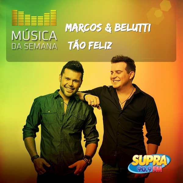 musica_da_semana-marcos-belutti-tao-feliz